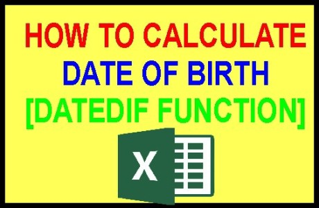 HOW TO CALCULATE DATE OF BIRTH IN EXCEL [USE OF DATEDIF FUNCTION]