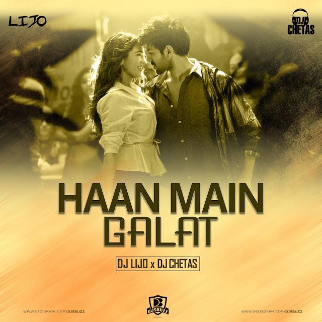 Haan Main Galat (Remix) – DJ Lijo x DJ Chetas