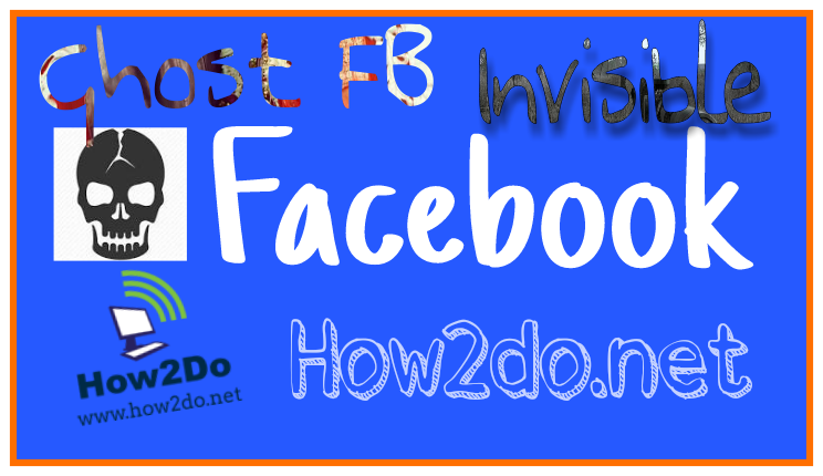 How To Make Facebook Ghost Id Invisible Name Id How2do