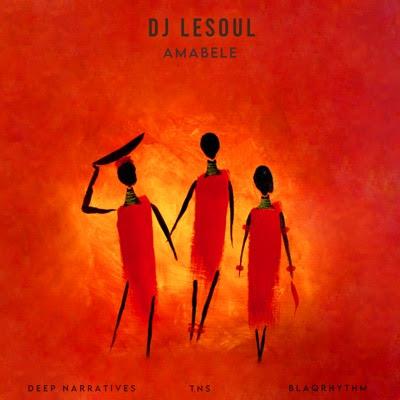 Dj LESOUL Feat. TNS, Deep Narratives - Amabele