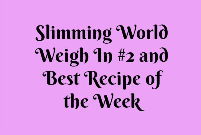 Slimming-World-Weigh-In-#2-and-Best-Recipe-of-the-Week-text-on-pink-background