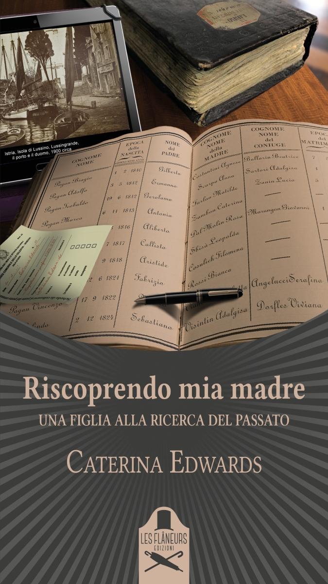 Libri: Caterina Edwards presenta ''Riscoprendo mia madre''