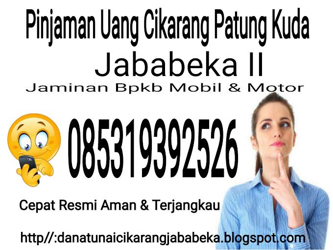 Pinjaman Dana Daerah Cikarang Jababeka Jaminan BPKB Mobil Motor Cepat Dan Resmi
