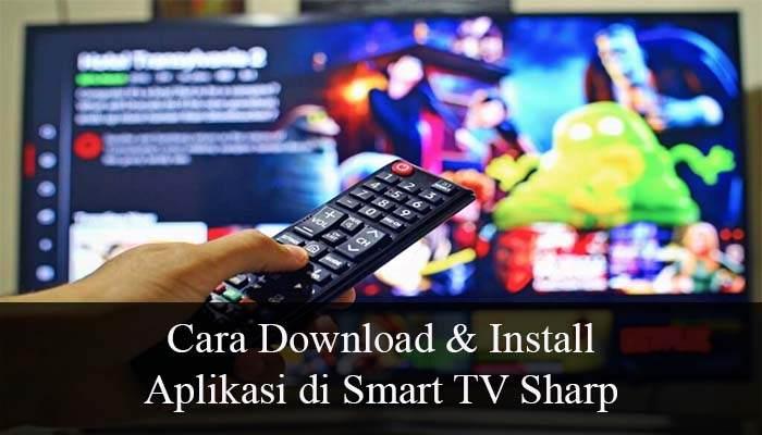 cara download aplikasi di smart tv sharp