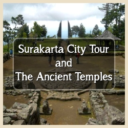 Surakarta tour and the temples
