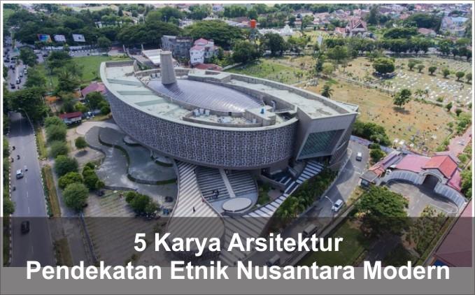 karya arsitektur pendekatan etnik nusantara modern
