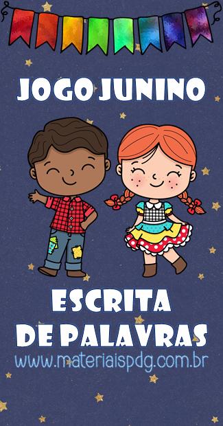 JOGO FESTA JUNINA - ESCRITA DE PALAVRAS