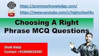 Choosing A Right Phrase MCQ Questions
