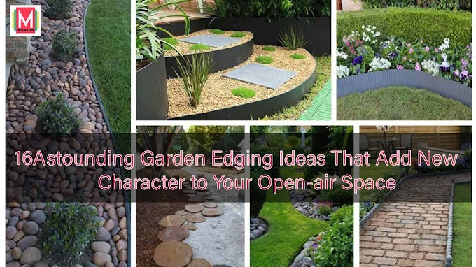 16 Astounding Garden Edging Ideas That Add New Character to Your Open-air Space