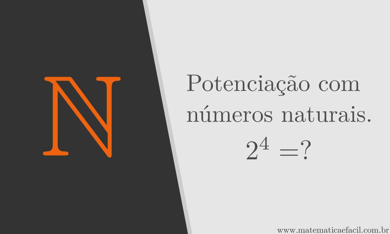 Potenciação de Números Naturais