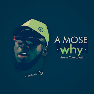 DOWNLOAD MP3: A mose - Aaron Cole Why Cover