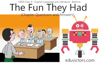 CBSE Class 9 - English Language and Literature - Beehive - The Fun They Had (Chapter Questions and Answers)(#eduvictors)(#cbseClass9English)