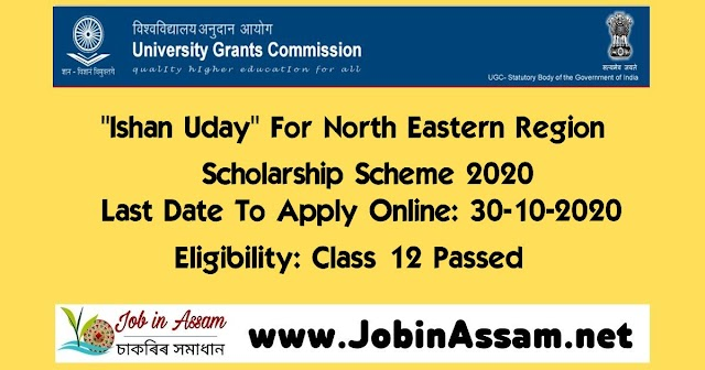 Ishan Uday- For North Eastern Region Scholarship Scheme 2020-21: Last Date To Apply Online: 30-10-2020
