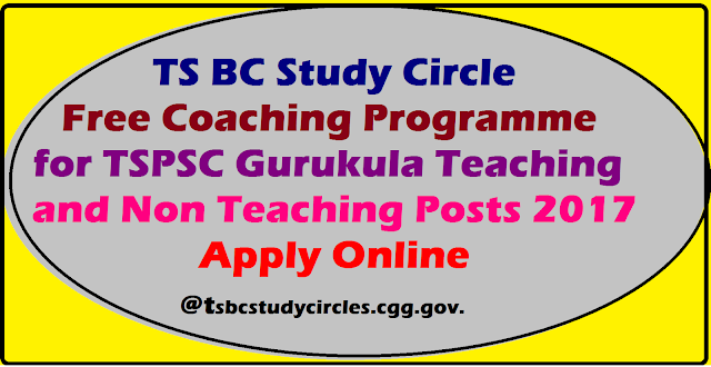 TS BC Study Circle, Hyderabad Free Coaching for Gurukula Recruitments Apply online @tsbcstudycircles.cgg.gov.in TSPSC has issued Detailed Gurukula Recruitment Notification to Recruit PGT TGT PET PD Staff Nurse Librarian. Free coaching for Gurukula Recruitments by TS BC Study Circle, Hyderabad | TS BC Study Circle is offering Free Coaching for Telangana Gurukula Residential Institutions Societies Recruitment Notification through Telangana Public Service Commission TSPSC for Post Graduate Teachers and Trained Graduate Teachers| Telangana Backward Classes Welfare Department established BC Study Circles in Hyd to help needy Youth to achieve their Goals| TS-BC-Study-circle-apply-online-for-free-coaching-for-gurukula-pgt-tgt-prt-pd-staff-nurse-librarian-post-recruitments/2017/04/TS-BC-Study-circle-apply-online-for-free-coaching-for-gurukula-pgt-tgt-prt-pd-staff-nurse-librarian-post-recruitments.html