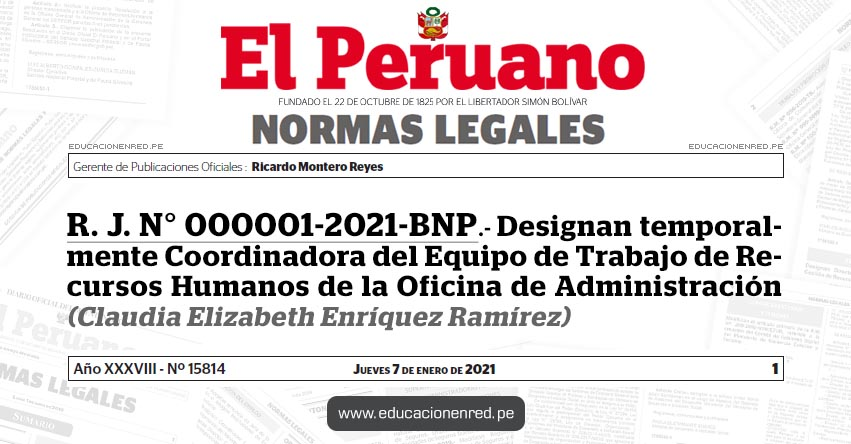R. J. N° 000001-2021-BNP.- Designan temporalmente Coordinadora del Equipo de Trabajo de Recursos Humanos de la Oficina de Administración (Claudia Elizabeth Enríquez Ramírez)