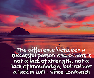 The difference between a successful person and others is not a lack of strength, not a lack of knowledge, but rather a lack in will - Vince Lombardi