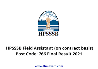 HPSSSB Field Assistant (on contract basis) Post Code: 766 Final Result 2021