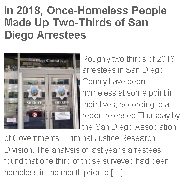 https://timesofsandiego.com/crime/2019/10/17/in-2018-once-homeless-people-made-up-two-thirds-of-san-diego-arrestees/?fbclid=IwAR03BtUJY9DqooY7hoLXJuw6gMXCuAzWJSL67dFuiAAfH4jnvzw7Rq8A4Rc