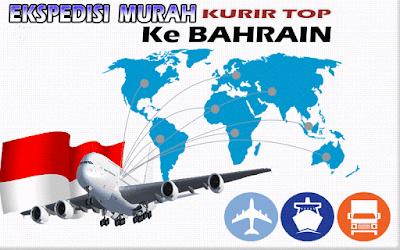 JASA EKSPEDISI MURAH  KURIR TOP KE BAHRAIN
