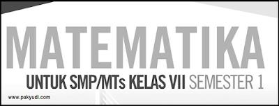 Download Soal Latihan Penilaian Akhir Semester Mata Pelajaran Matematika Sekolah Menengah Soal PAS Matematika SMP/ MTs Kelas 7 Semester 1 + Kunci Jawaban
