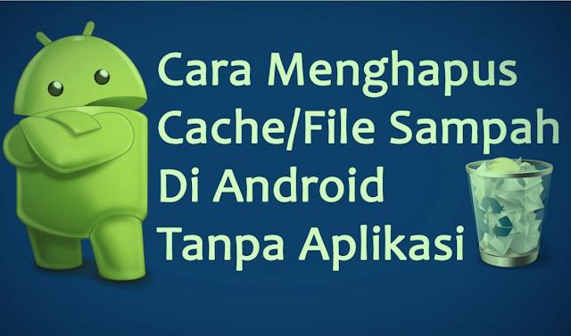 Cara hapus Sampah di HP Android tanpa Aplikasi