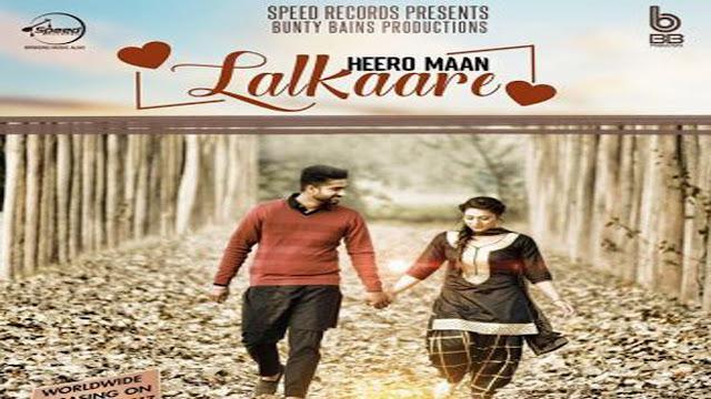 Lalkaare Lyrics Heero Maan | Punjabi Song
