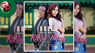 Lirik Lagu Boles (Bojo Males) - Ririn Mong feat Sodiq Monata