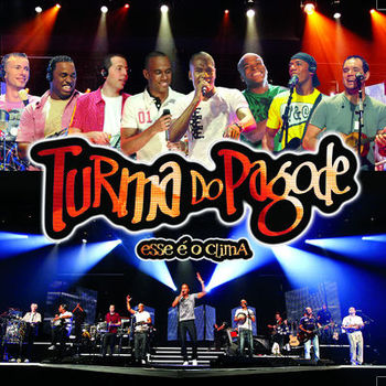 CD CD Esse é o Clima (Ao vivo) – Turma do Pagode (2010)