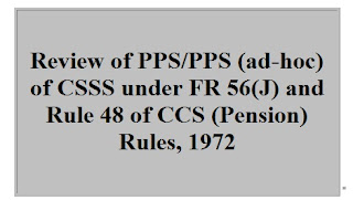 review-of-pps-pps-ad-hoc-of-csss-under-fr-56-j-and-rule-48-of-ccs-pension-rules