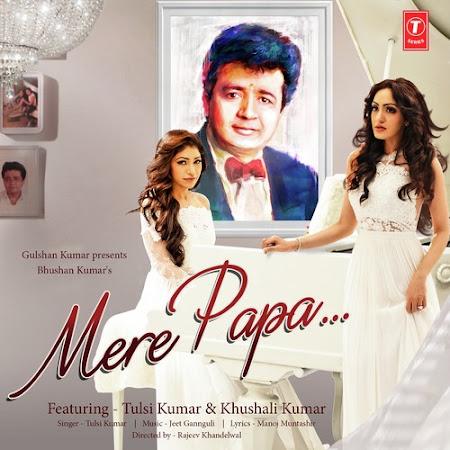 Mere Papa - Tulsi Kumar (2016)