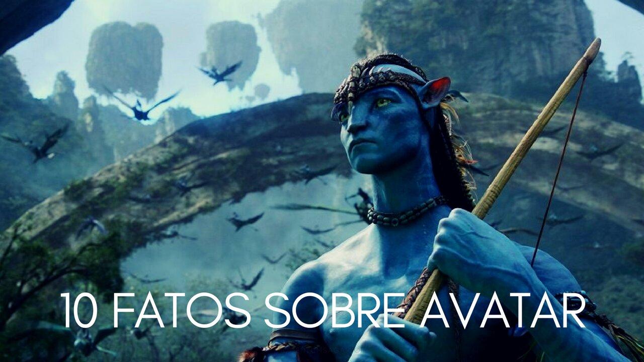 10 coisas que você não sabia sobre Avatar