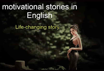 motivational stories in English, Life-changing story