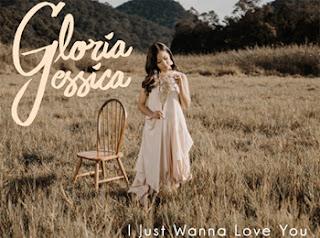 'I Just Wanna Love You' dari Gloria Jessica