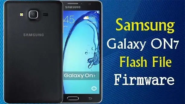 Samsung Galaxy On7 G600FY Flash File (Stock ROM Firmware)