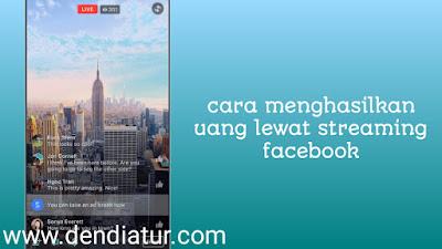 Cara menghasilkan uang lewat streaming video di facebook