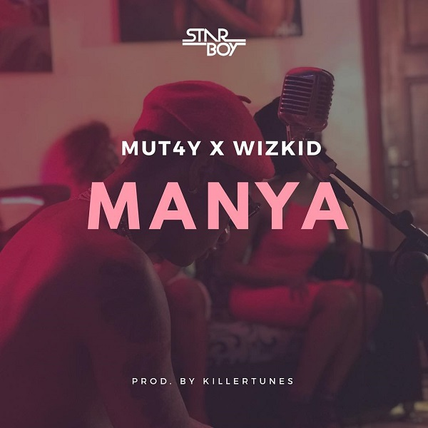 (AUDIO + VIDEO) Wizkid x MUT4Y – Manya (Prod. by Killertunes)