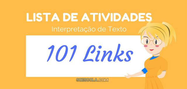 Lista: 101 Atividades de interpretação de texto