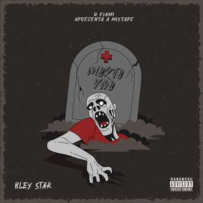Bley Star Ngola - MORTO VIVO (Rap) [Download]