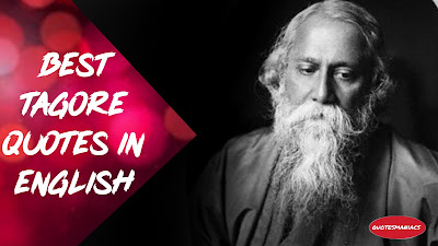 Most rare quotes of  Rabindranath Tagore in english