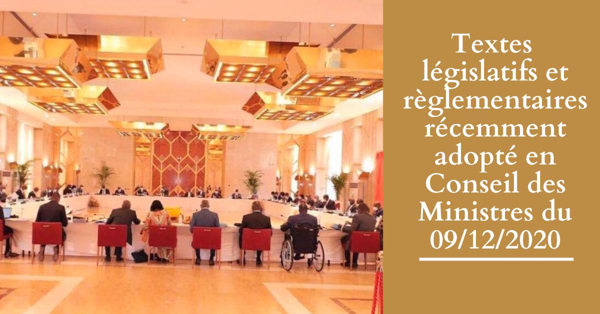 Textes législatifs et règlementaires récemment adopté en Conseil des Ministres du 09/12/2020