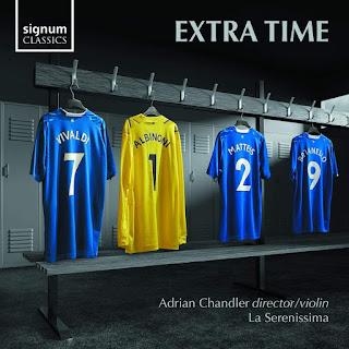 Extra Time - Albinoni, Vivaldi, Brescianello, Matteis; La Serenissima, Adrian Chandler; Signum