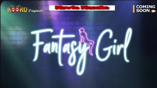 Fantasy Girl Kooku Web Series Story Star Cast Crew Review Release Date
