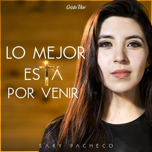 Sary Pacheco – Lo Mejor Está por Venir 2021 (Exclusivo WC)