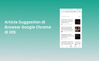 Cara Menampilkan Article Suggestions Browser Google Chrome di iOS