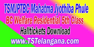 TSMJPTBC Mahatma Jyothiba Phule BC Welfare Residential 5th Class Entrace Test Halltickets MJPTBCWRE Entrace Test Halltickets Download