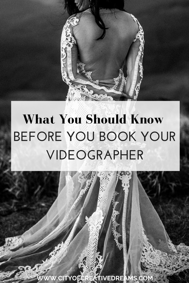 What You Should Know Before You Book Your Videographer | City of Creative Dreams