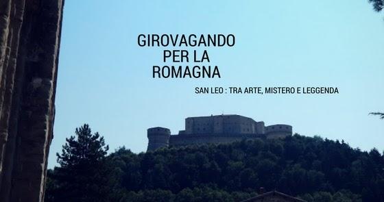 Girovagando per la Romagna: San Leo