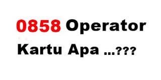 0858 Nomor Apa, Kartu Apa, Operator Apa?