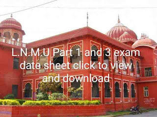 L.N.M.U Part 1 and 3 final exam date sheet 2021 click to view and download