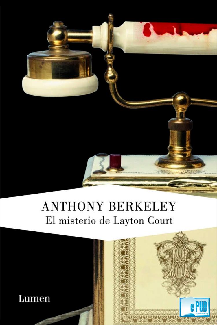 El misterio de Layton Court – Anthony Berkeley